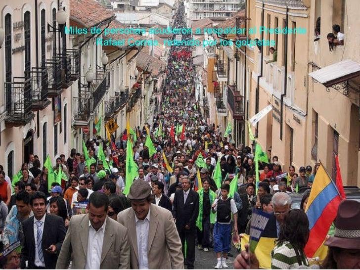 Miles de personas acudieron a respaldar al Presidente Rafael Correa, retenido por los golpistas