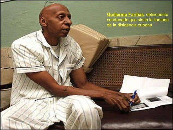 Guillermo Fariñas : delincuente  condenado que sintió la llamada  de la disidencia cubana