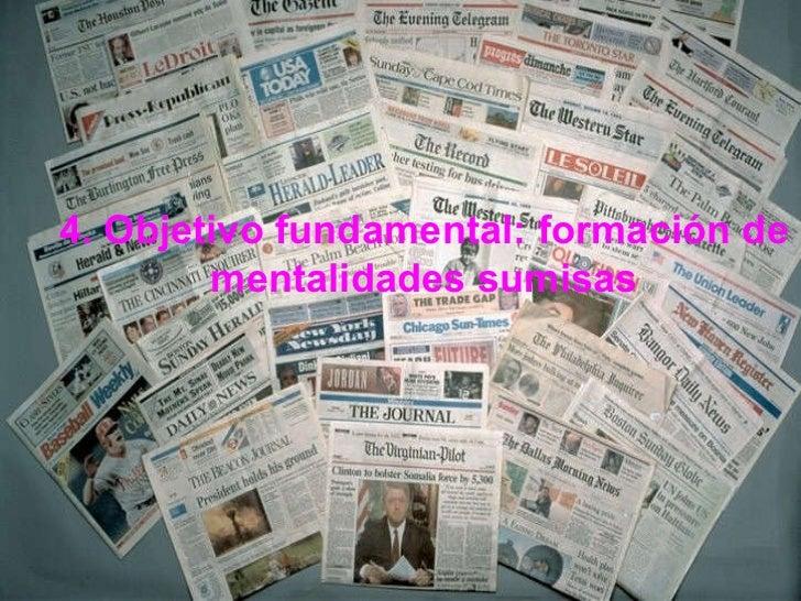 4. Objetivo fundamental: formación de mentalidades sumisas