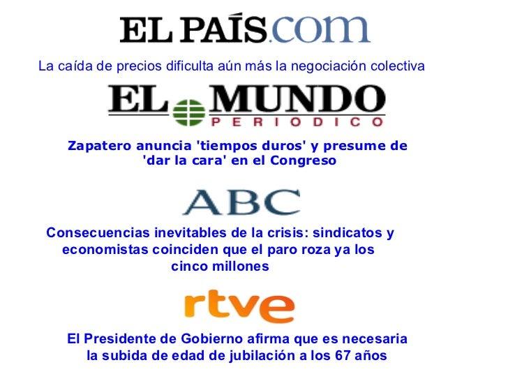 La caída de precios dificulta aún más la negociación colectiva Zapatero anuncia 'tiempos duros' y presume de  'dar la cara...