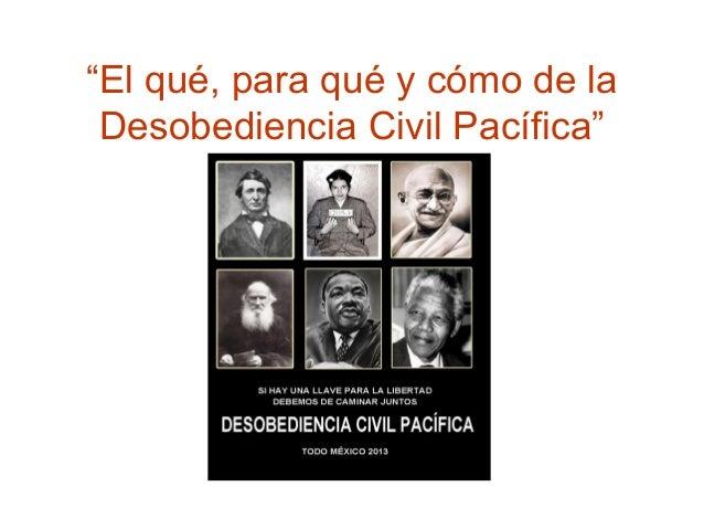 """""""El qué, para qué y cómo de la Desobediencia Civil Pacífica"""""""