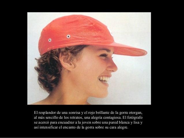 El resplandor de una sonrisa y el rojo brillante de la gorra otorgan,al más sencillo de los retratos, una alegría contagio...
