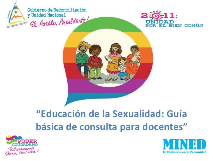 """"""" Educación de la Sexualidad: Guía básica de consulta para docentes"""""""