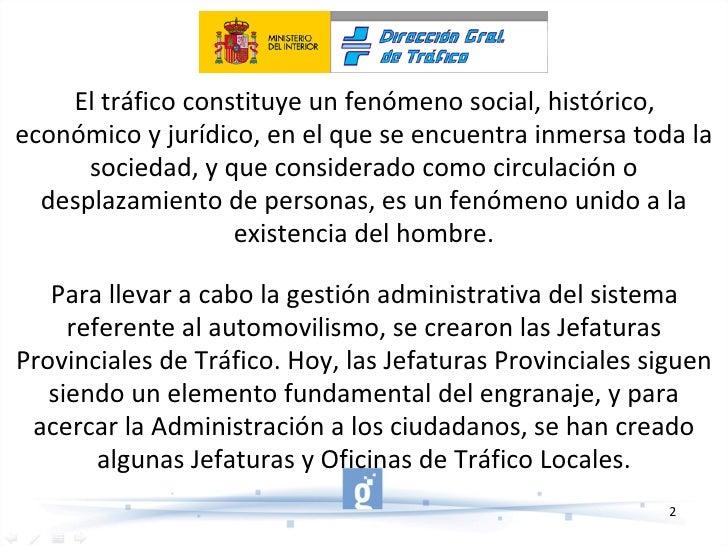 El tráfico constituye un fenómeno social, histórico, económico y jurídico, en el que se encuentra inmersa toda la sociedad...