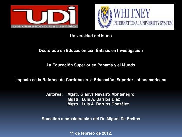 Universidad del Istmo           Doctorado en Educación con Énfasis en Investigación               La Educación Superior en...