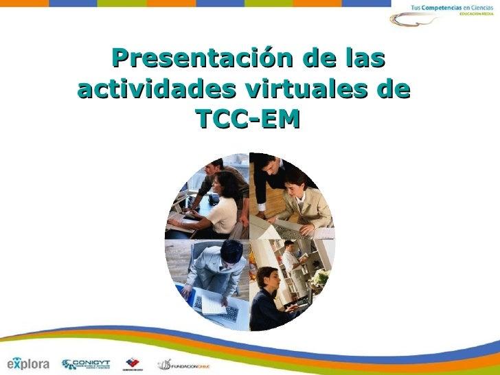 Presentación de las actividades virtuales de         TCC-EM