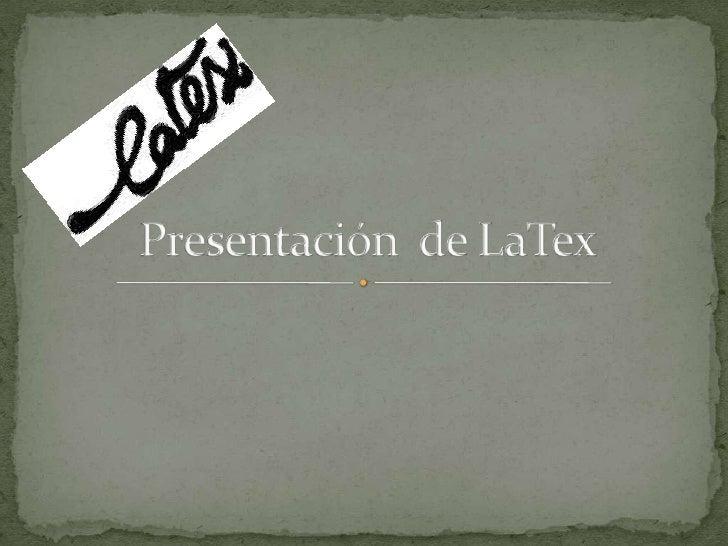 Presentación  de LaTex<br />