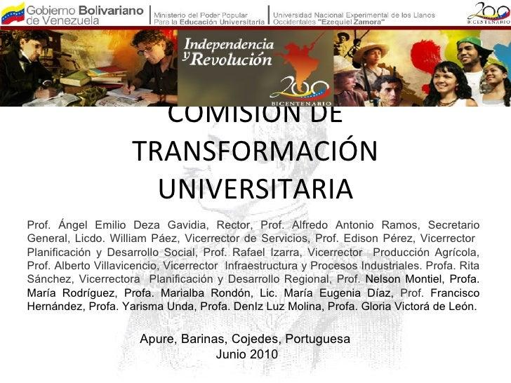 COMISIÓN DE TRANSFORMACIÓN UNIVERSITARIA Prof. Ángel Emilio Deza Gavidia, Rector,   Prof. Alfredo Antonio Ramos, Secretari...