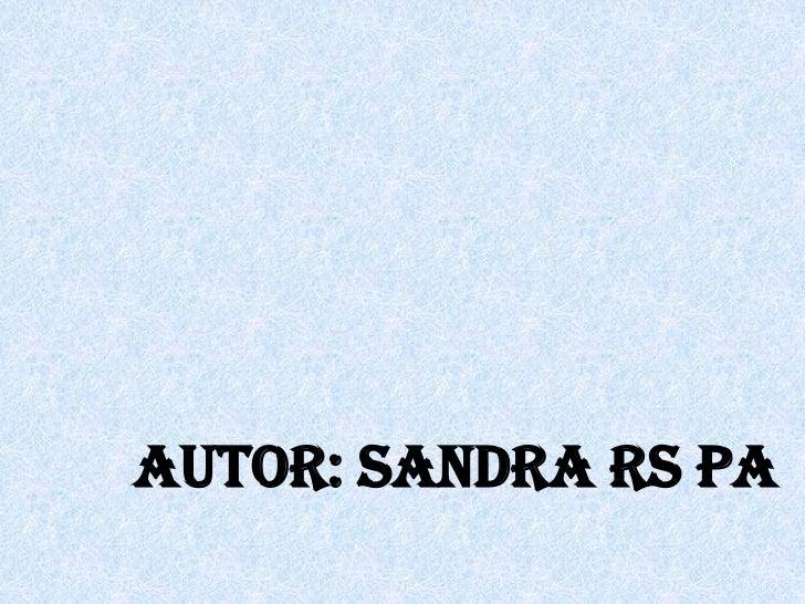 AUTOR: SANDRA RS PA