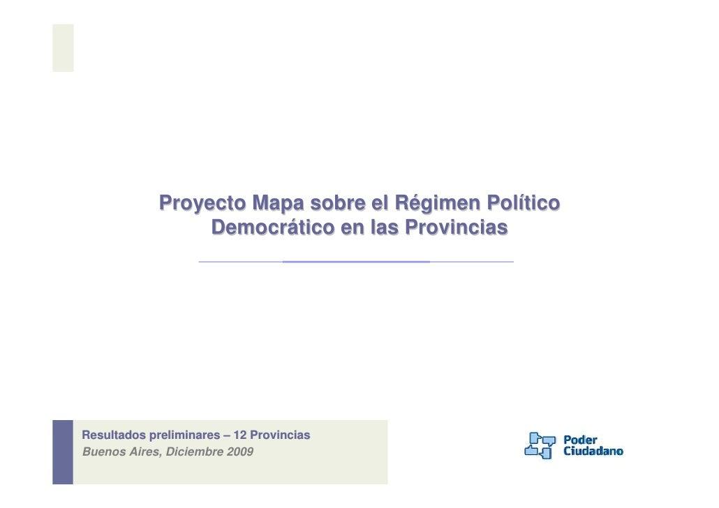 Proyecto Mapa sobre el Régimen Político                   Democrático en las Provincias     Resultados preliminares – 12 P...
