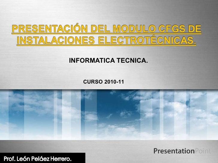 INFORMATICA TECNICA. CURSO 2010-11