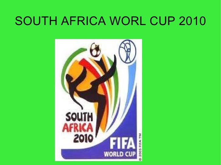 SOUTH AFRICA WORL CUP 2010