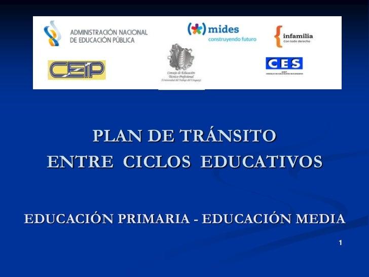 PLAN DE TRÁNSITO  ENTRE CICLOS EDUCATIVOSEDUCACIÓN PRIMARIA - EDUCACIÓN MEDIA                                   1