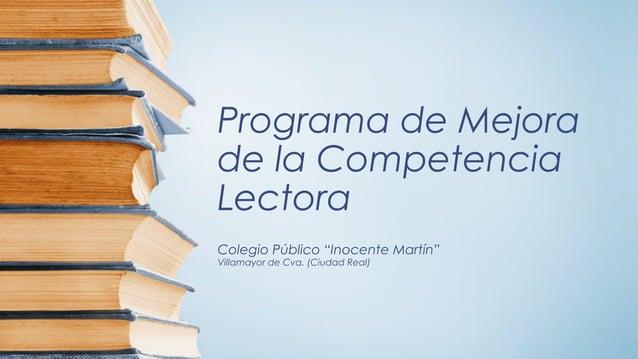 """Programa de Mejora de la Competencia Lectora Colegio Público """"Inocente Martín"""" Villamayor de Cva. (Ciudad Real)"""