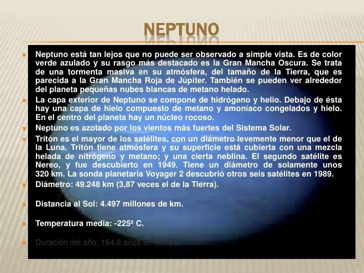Neptuno<br />Neptuno está tan lejos que no puede ser observado a simple vista. Es de color verd...