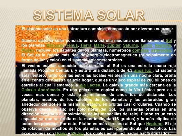 SISTEMA SOLAR<br />El sistema solar es una estructura compleja, compuesta por diversos cuerpos:<br />Nuestro sistema solar...