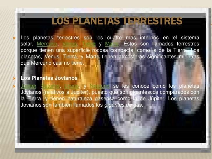 Los Planetas Terrestres<br />Los planetas terrestres son los cuatro mas internos en el sistema solar, Merc...