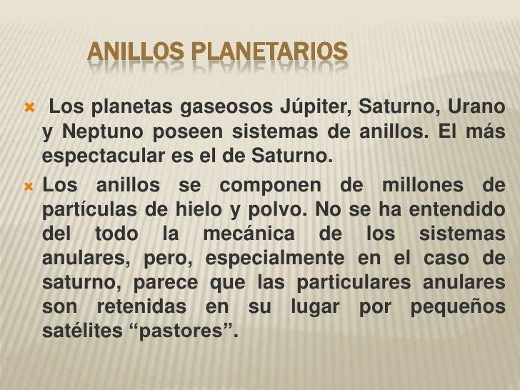 Anillos planetarios<br />Los planetas gaseosos Júpiter, Saturno, Urano y Neptuno poseen sistemas de anillos. El ...