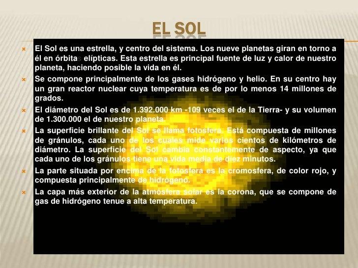 El Sol<br />El Sol es una estrella, y centro del sistema. Los nueve planetas giran en torno ...