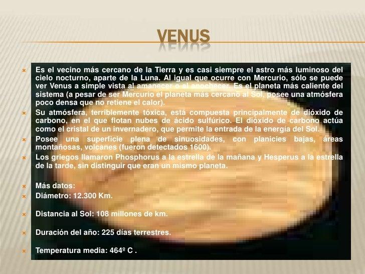 Venus<br />Es el vecino más cercano de la Tierra y es casi siempre el astro más luminoso de...
