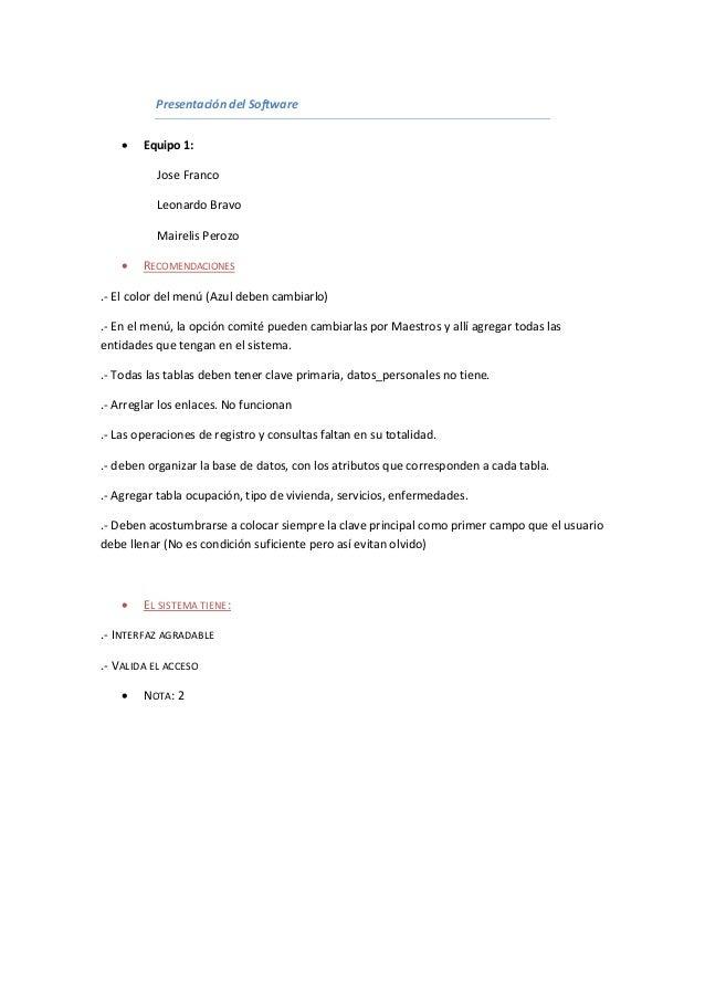 Presentación del Software  Equipo 1: Jose Franco Leonardo Bravo Mairelis Perozo  RECOMENDACIONES .- El color del menú (A...