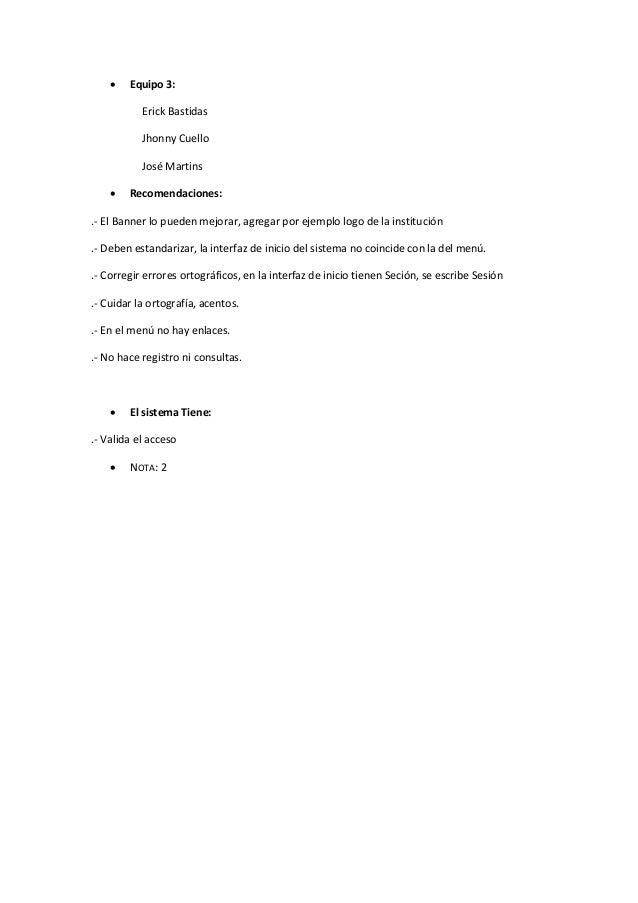  Equipo 3: Erick Bastidas Jhonny Cuello José Martins  Recomendaciones: .- El Banner lo pueden mejorar, agregar por ejemp...
