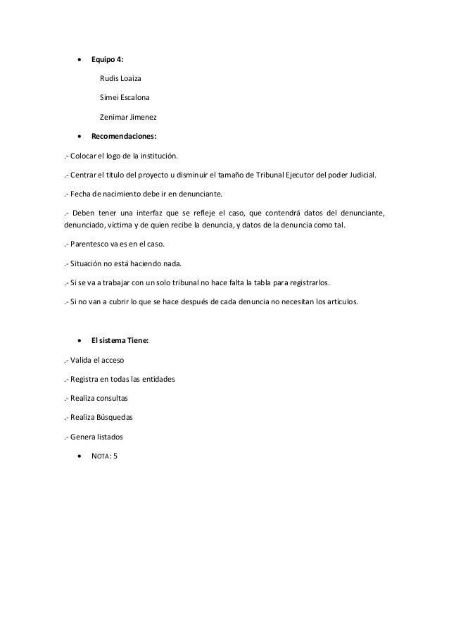  Equipo 4: Rudis Loaiza Simei Escalona Zenimar Jimenez  Recomendaciones: .- Colocar el logo de la institución. .- Centra...