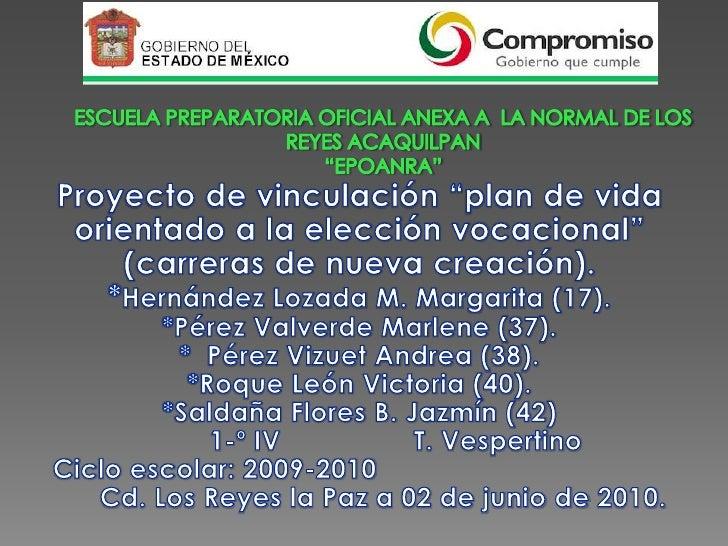 """ESCUELA PREPARATORIA OFICIAL ANEXA A  LA NORMAL DE LOS REYES ACAQUILPAN """"EPOANRA""""<br />Proyecto de vinculación """"plan de vi..."""