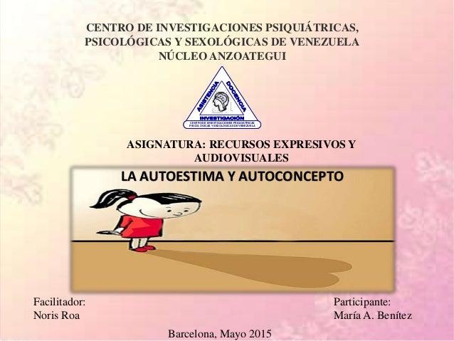 CENTRO DE INVESTIGACIONES PSIQUIÁTRICAS, PSICOLÓGICAS Y SEXOLÓGICAS DE VENEZUELA NÚCLEO ANZOATEGUI CENTRO DE INVESTIGACION...
