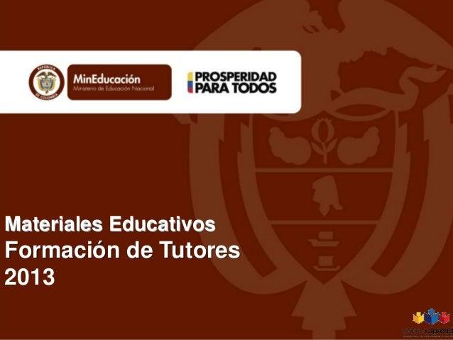Materiales Educativos Formación de Tutores 2013