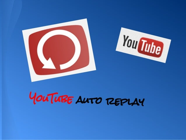 YouTube auto replay