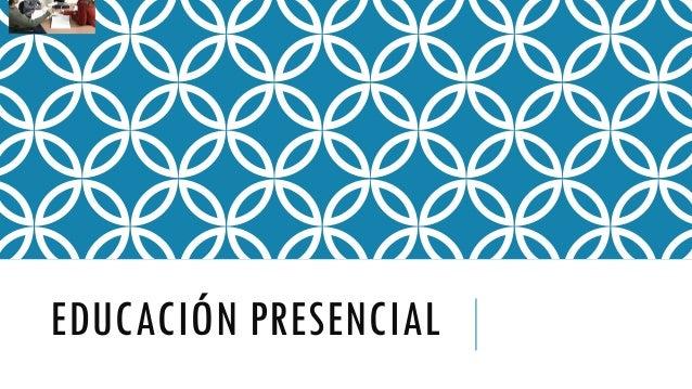 EDUCACIÓN PRESENCIAL