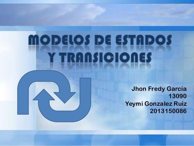 Jhon Fredy Garcia 13090 Yeymi Gonzalez Ruiz 2013150086