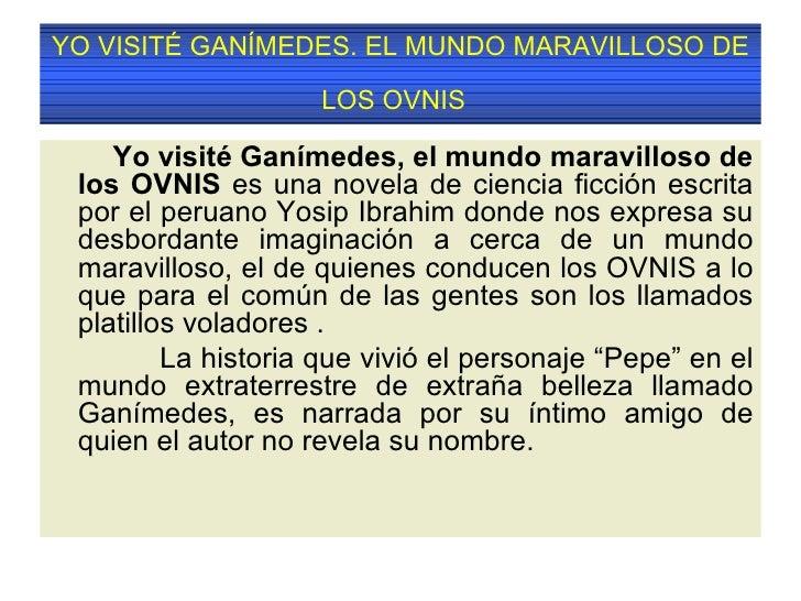 YO VISITÉ GANÍMEDES. EL MUNDO MARAVILLOSO DE LOS OVNIS   <ul><li>Yo visité Ganímedes, el mundo maravilloso de los OVNIS  e...