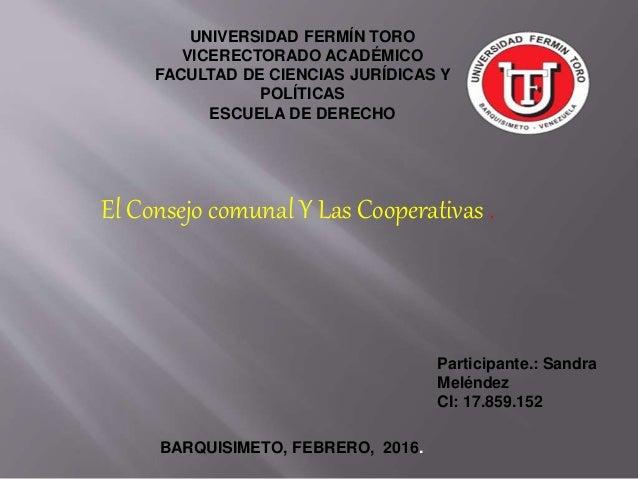 UNIVERSIDAD FERMÍN TORO VICERECTORADO ACADÉMICO FACULTAD DE CIENCIAS JURÍDICAS Y POLÍTICAS ESCUELA DE DERECHO El Consejo c...