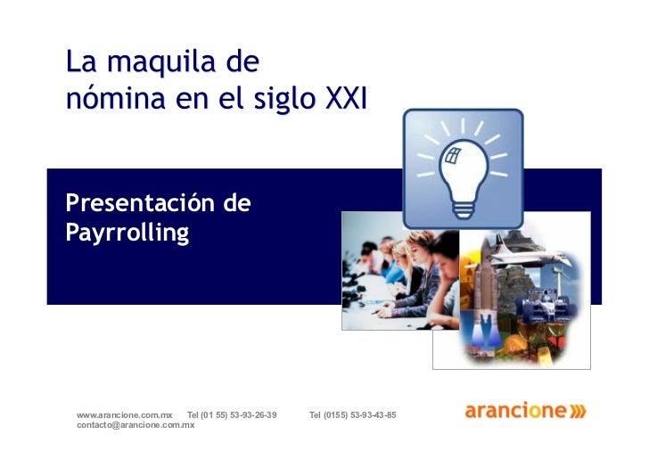 Presentación dePayrrollingwww.arancione.com.mx    Tel (01 55) 53-93-26-39   Tel (0155) 53-93-43-85contacto@arancione.com.mx