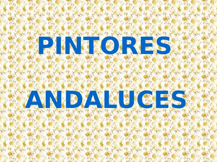 PINTORES ANDALUCES