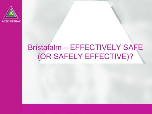 1 Bristafalm – EFFECTIVELY SAFE (OR SAFELY EFFECTIVE)?