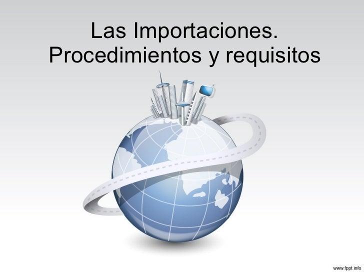 Las Importaciones. Procedimientos y requisitos
