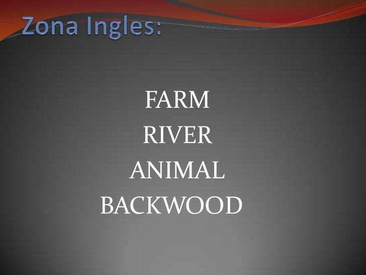 FARM   RIVER  ANIMALBACKWOOD