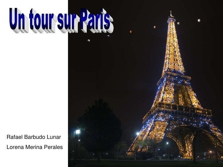 Un tour sur Paris<br />Rafael Barbudo Lunar<br />Lorena Merina Perales<br />