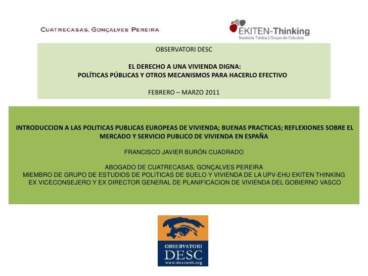 OBSERVATORI DESC<br />El Derecho a una vivienda digna: <br />políticas públicas y otros mecanismos para hacerlo efectivo ...