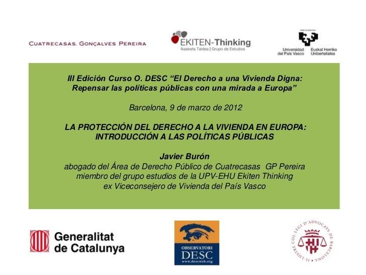 """III Edición Curso O. DESC """"El Derecho a una Vivienda Digna:  Repensar las políticas públicas con una mirada a Europa""""     ..."""