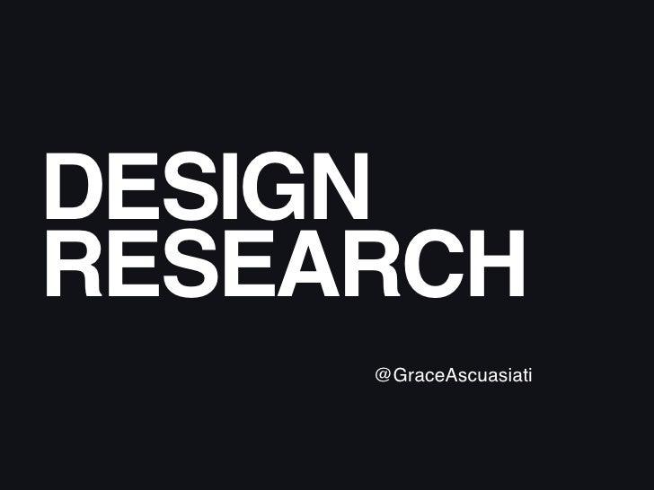 DESIGNRESEARCH     @GraceAscuasiati