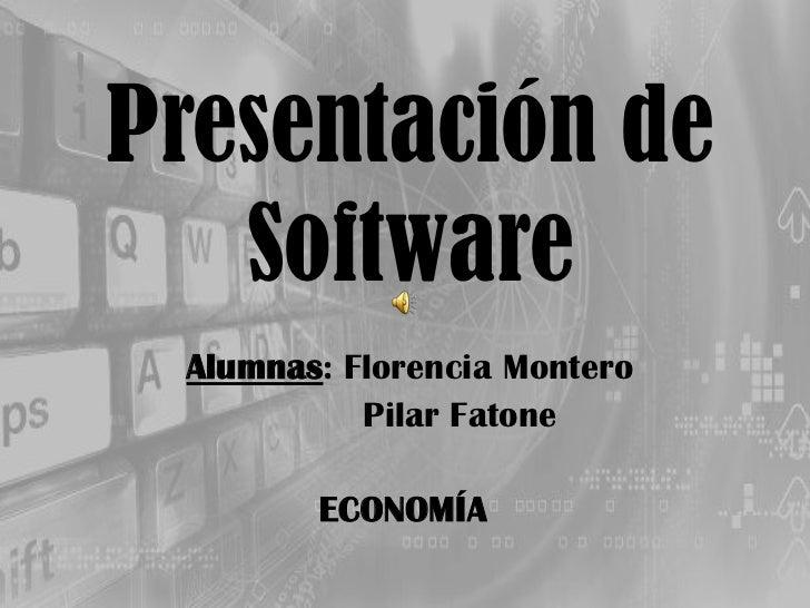 Presentación de Software <br />Alumnas: Florencia Montero<br />Pilar Fatone<br /> ECONOMÍA <br />