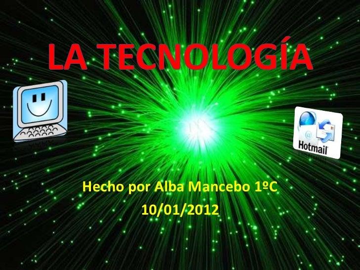 Hecho por Alba Mancebo 1ºC       10/01/2012