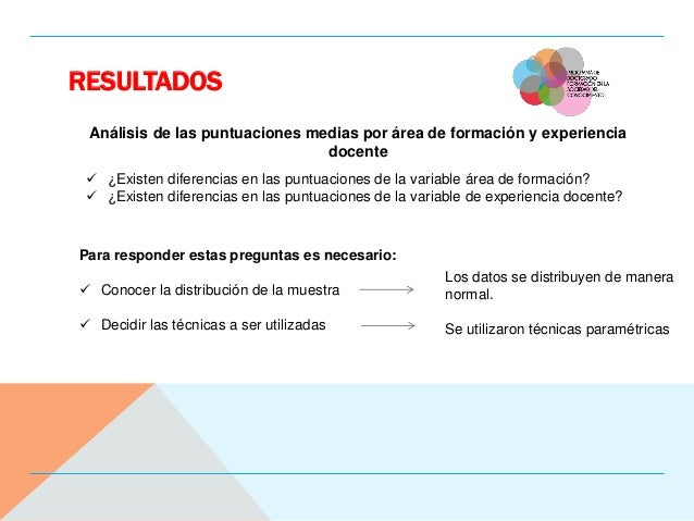 RESULTADOS Análisis de las puntuaciones medias por área de formación y experiencia docente  ¿Existen diferencias en las p...