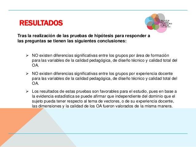 RESULTADOS  NO existen diferencias significativas entre los grupos por área de formación para las variables de la calidad...