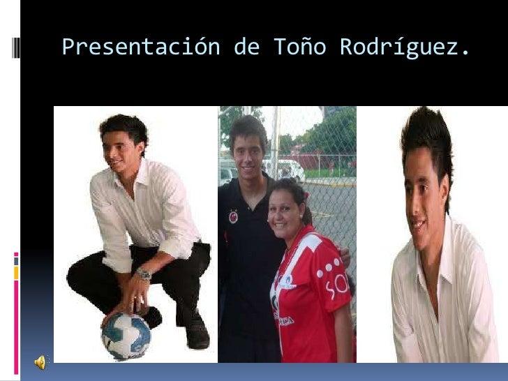 Presentación de Toño Rodríguez.
