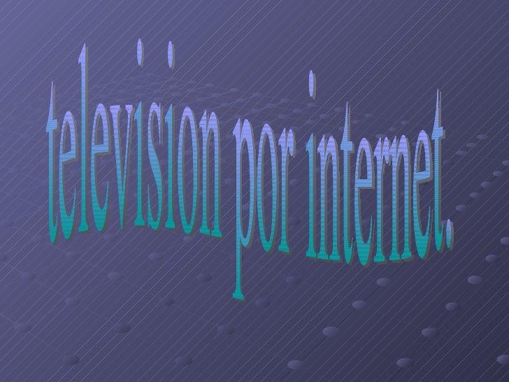 television por internet.
